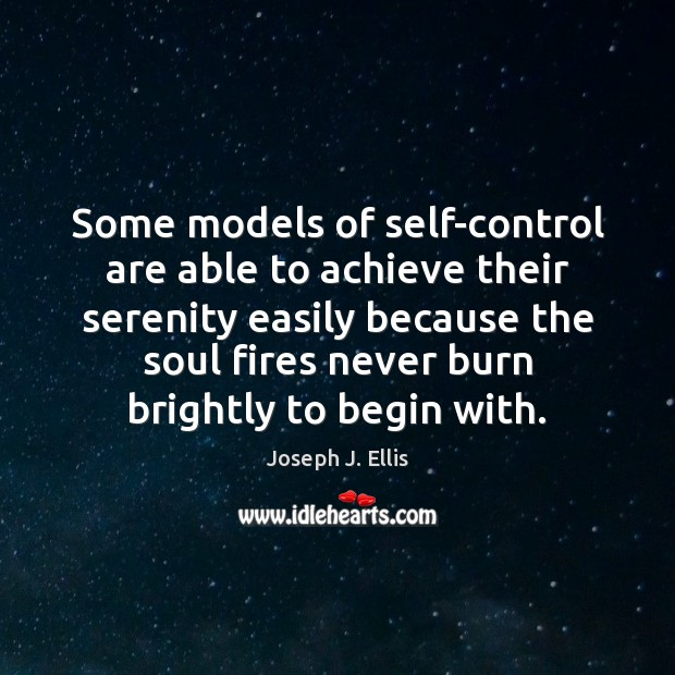 Some models of self-control are able to achieve their serenity easily because Image