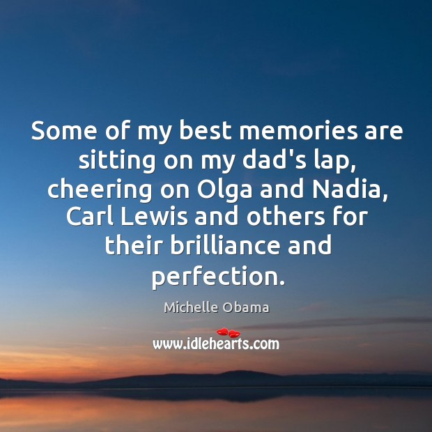 Image about Some of my best memories are sitting on my dad's lap, cheering
