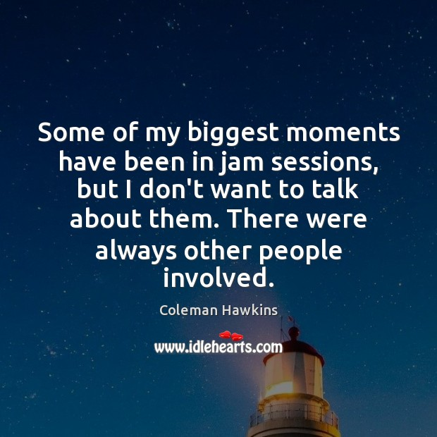 Some of my biggest moments have been in jam sessions, but I Image