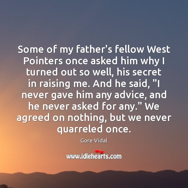 Some of my father's fellow West Pointers once asked him why I Gore Vidal Picture Quote