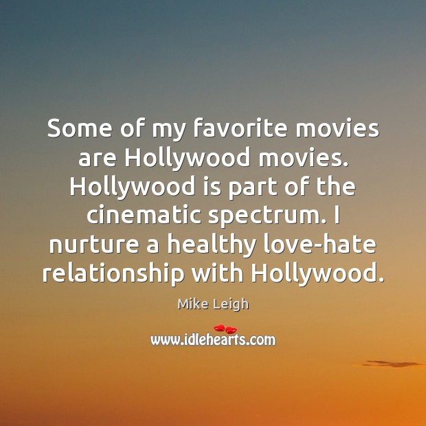 Some of my favorite movies are Hollywood movies. Hollywood is part of Image