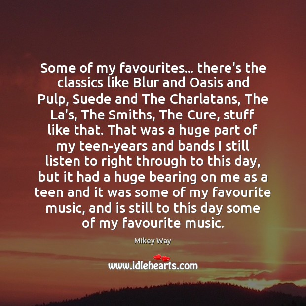 Some of my favourites… there's the classics like Blur and Oasis and Teen Quotes Image