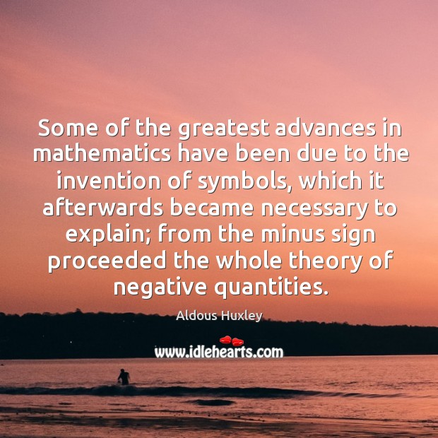 Image, Some of the greatest advances in mathematics have been due to the