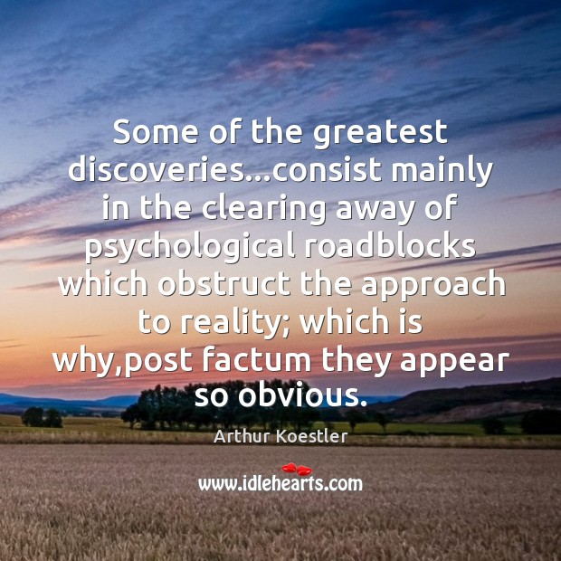 Some of the greatest discoveries…consist mainly in the clearing away of Image