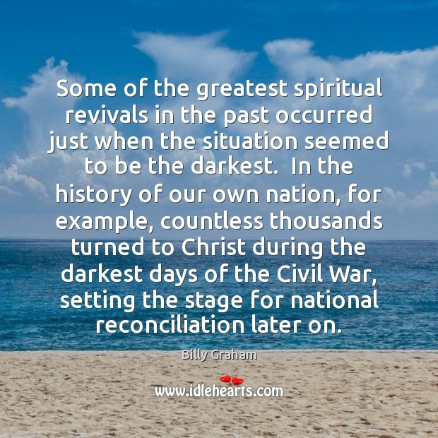 Some of the greatest spiritual revivals in the past occurred just when Image