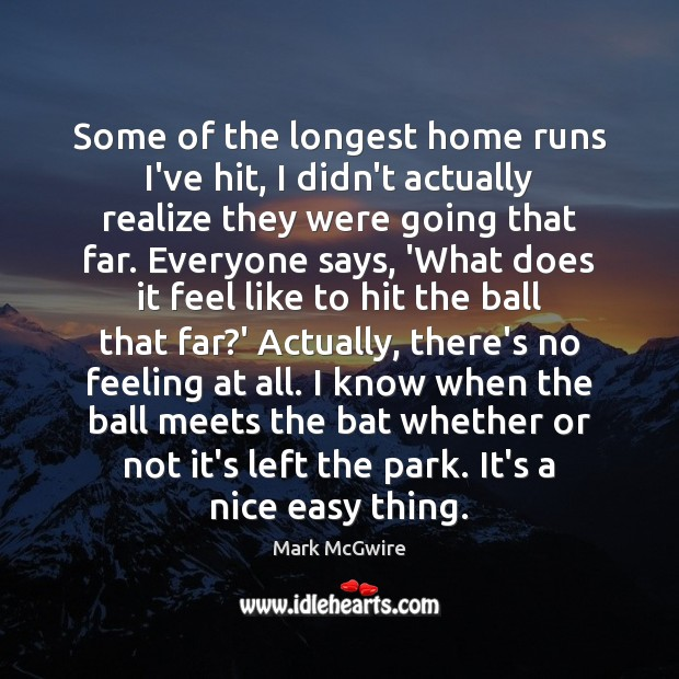 Some of the longest home runs I've hit, I didn't actually realize Image