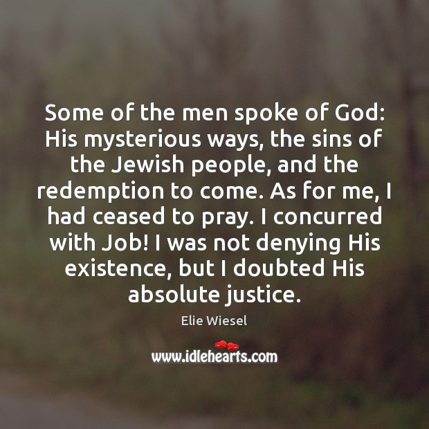 Some of the men spoke of God: His mysterious ways, the sins Image