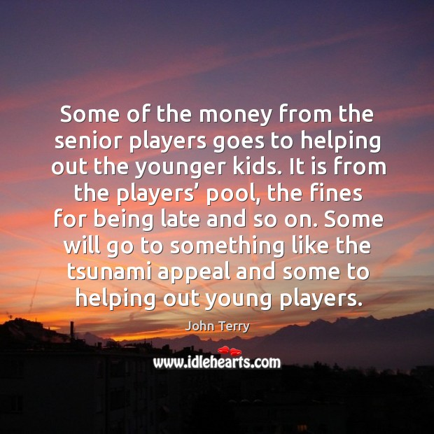 Some of the money from the senior players goes to helping out the younger kids. Image