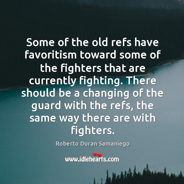 Some of the old refs have favoritism toward some of the fighters that are currently fighting. Image