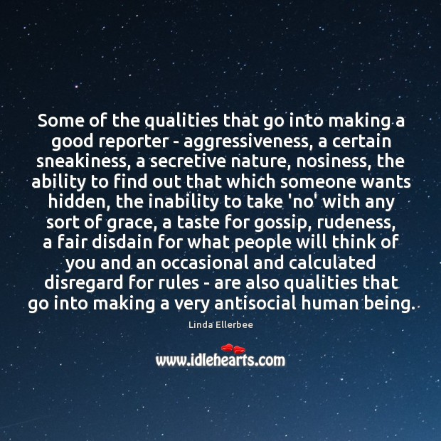Some of the qualities that go into making a good reporter – Linda Ellerbee Picture Quote