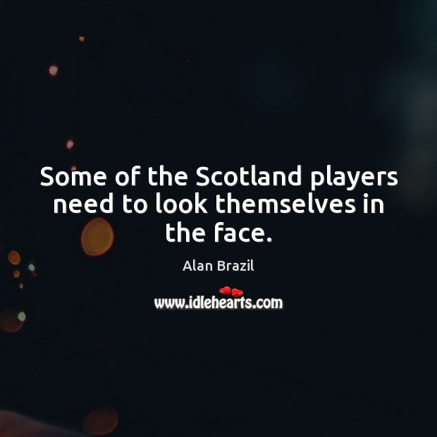 Image, Some of the Scotland players need to look themselves in the face.