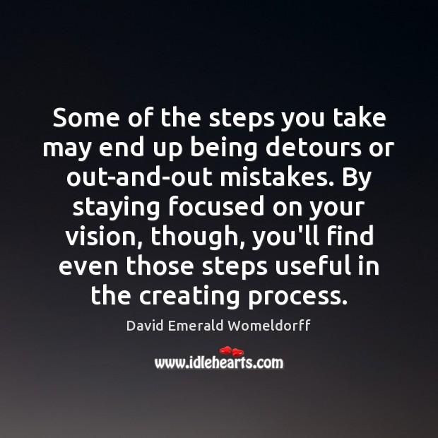 Some of the steps you take may end up being detours or David Emerald Womeldorff Picture Quote
