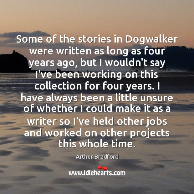 Image, Some of the stories in Dogwalker were written as long as four