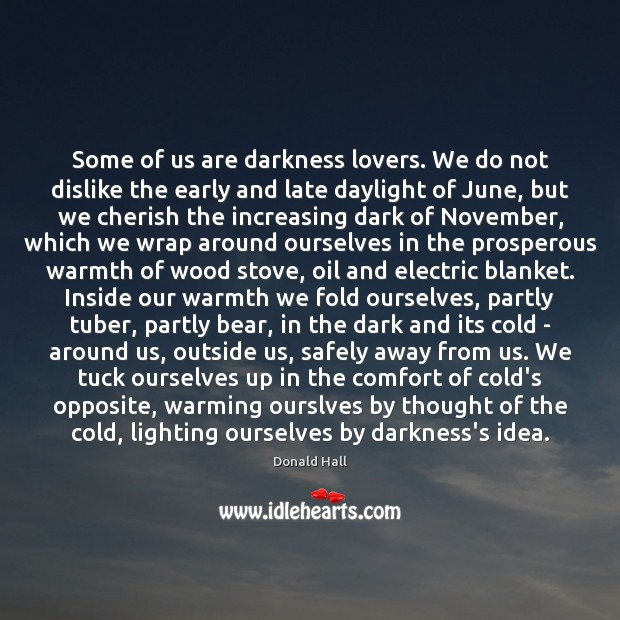 Image, Some of us are darkness lovers. We do not dislike the early