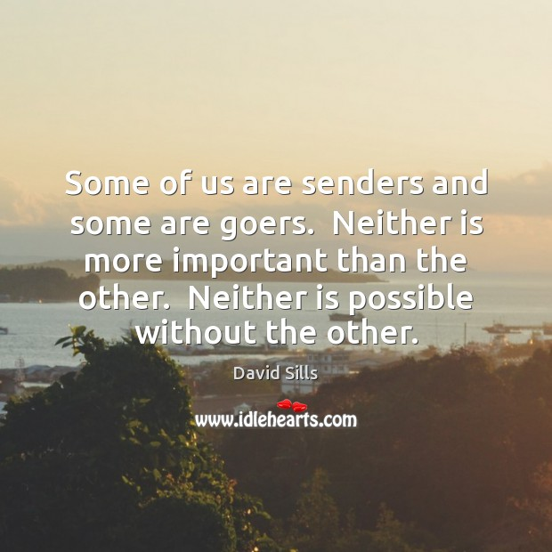 Some of us are senders and some are goers.  Neither is more Image