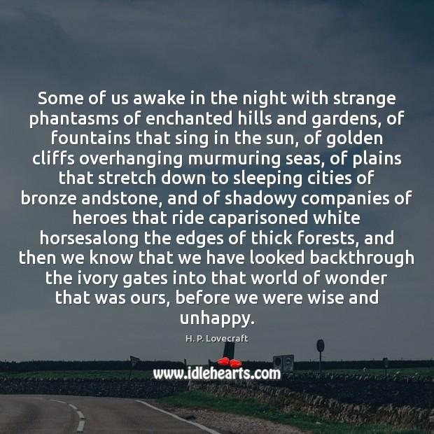Some of us awake in the night with strange phantasms of enchanted Image