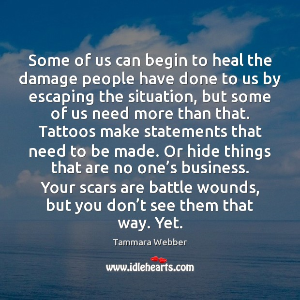 Some of us can begin to heal the damage people have done Image