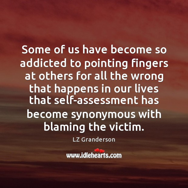 Some of us have become so addicted to pointing fingers at others Image