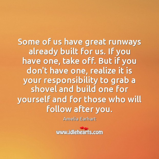 Image, Some of us have great runways already built for us. If you