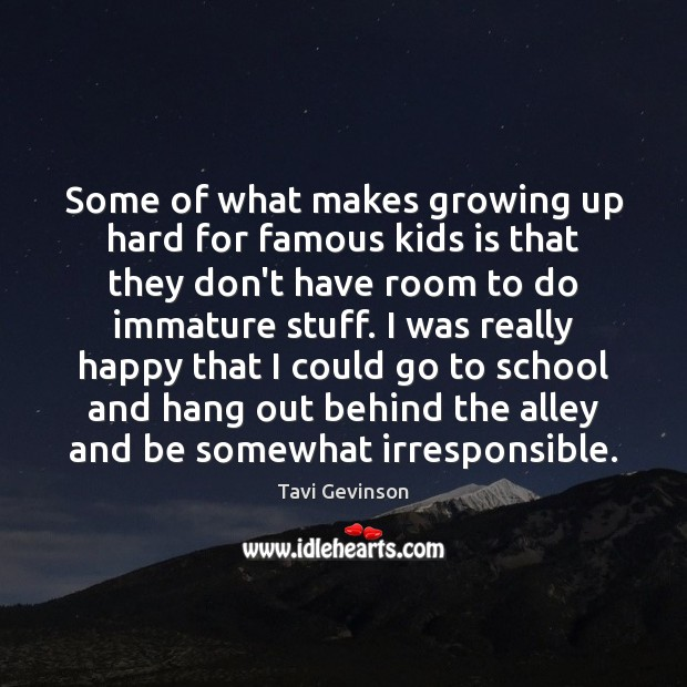 Some of what makes growing up hard for famous kids is that Image