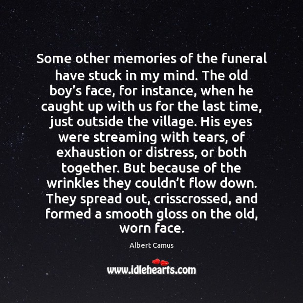 Image, Some other memories of the funeral have stuck in my mind. The