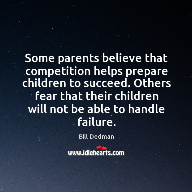 Image, Some parents believe that competition helps prepare children to succeed. Others fear