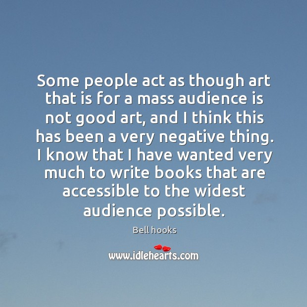 Image, Some people act as though art that is for a mass audience is not good art
