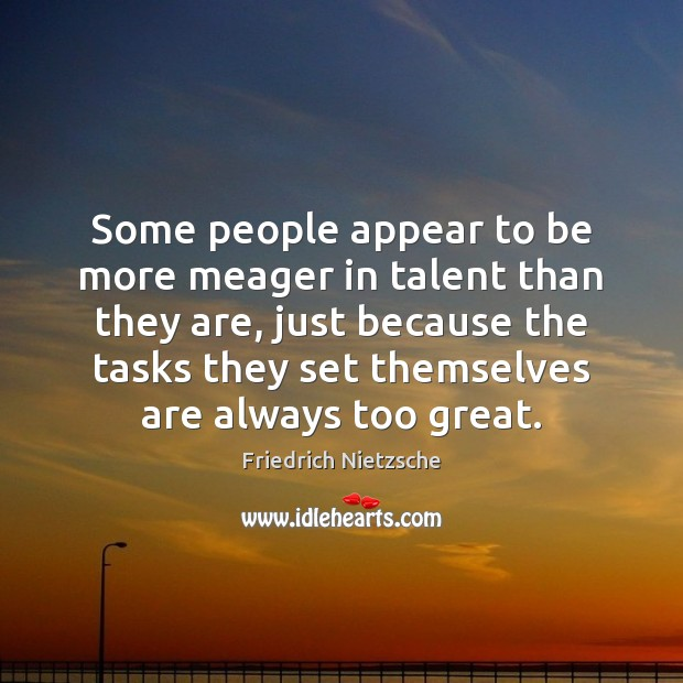 Some people appear to be more meager in talent than they are, Image