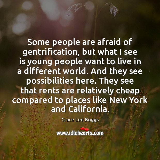 Some people are afraid of gentrification, but what I see is young Image