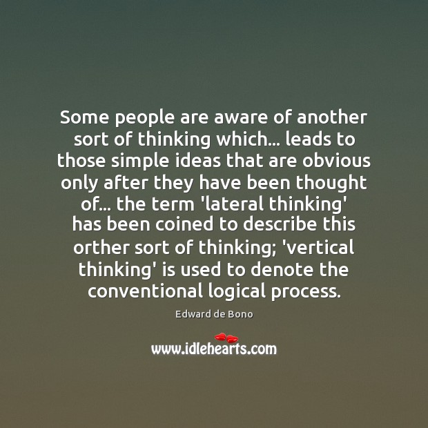 Some people are aware of another sort of thinking which… leads to Image