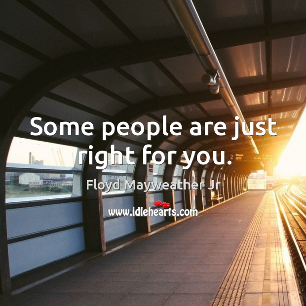 Some people are just right for you. Image