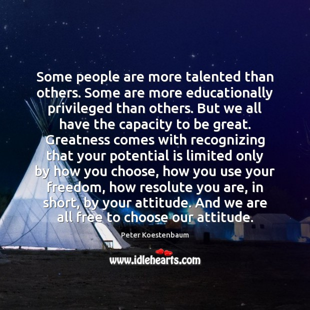 Some people are more talented than others. Some are more educationally privileged Image