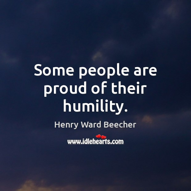 Some people are proud of their humility. Image