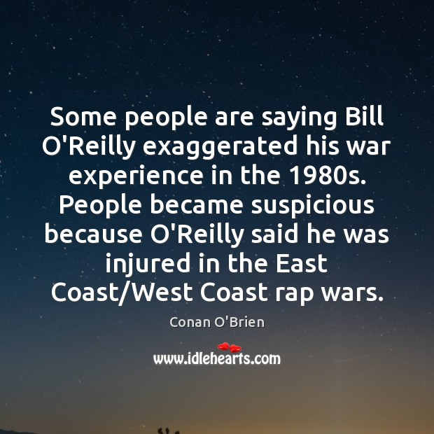 Image, Some people are saying Bill O'Reilly exaggerated his war experience in the 1980