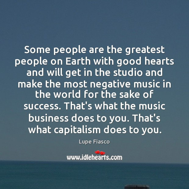 Some people are the greatest people on Earth with good hearts and Image