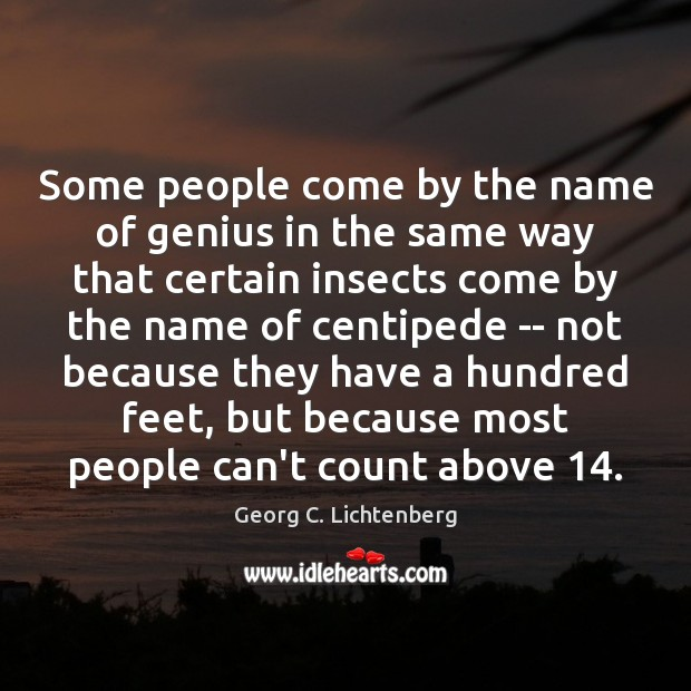 Some people come by the name of genius in the same way Image