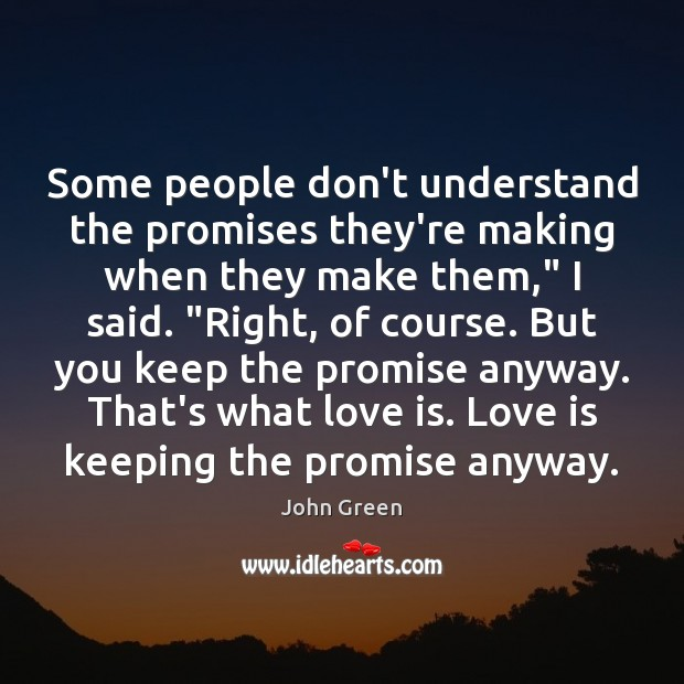 """Some people don't understand the promises they're making when they make them,"""" Image"""