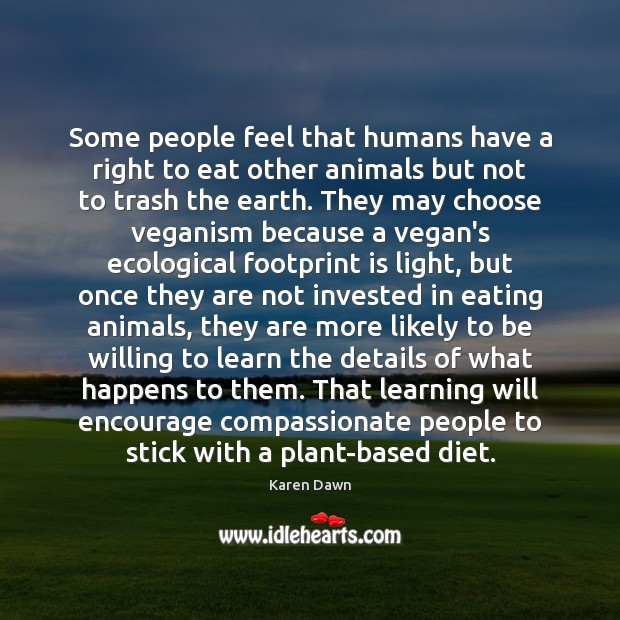 Some people feel that humans have a right to eat other animals Image