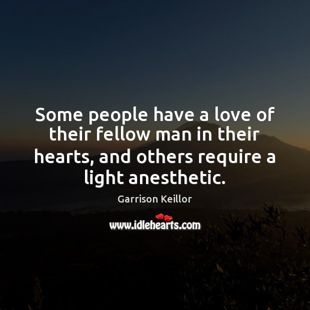 Image, Some people have a love of their fellow man in their hearts,