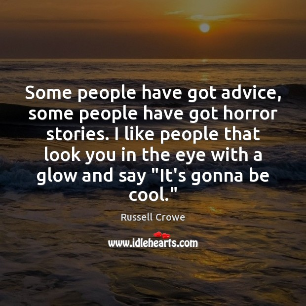Some people have got advice, some people have got horror stories. I Image