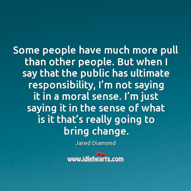 Some people have much more pull than other people. Image