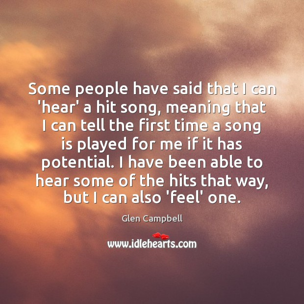 Image, Some people have said that I can 'hear' a hit song, meaning