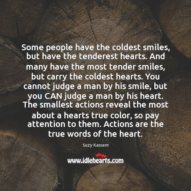Some people have the coldest smiles, but have the tenderest hearts. And Image