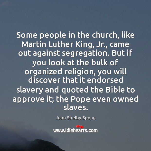 Some people in the church, like Martin Luther King, Jr., came out Image