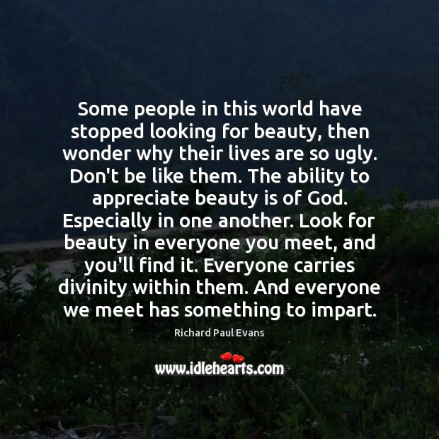Some people in this world have stopped looking for beauty, then wonder Image