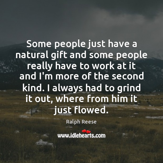 Some people just have a natural gift and some people really have Image