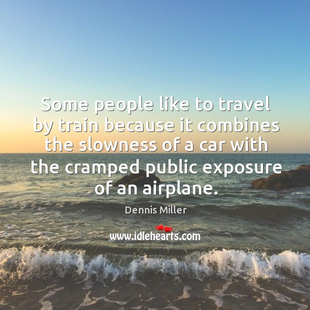 some people like to travel with