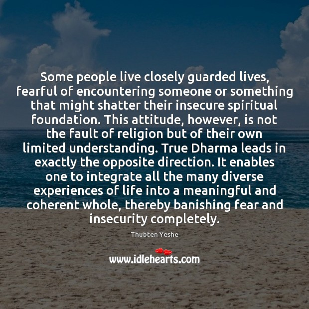 Some people live closely guarded lives, fearful of encountering someone or something Image