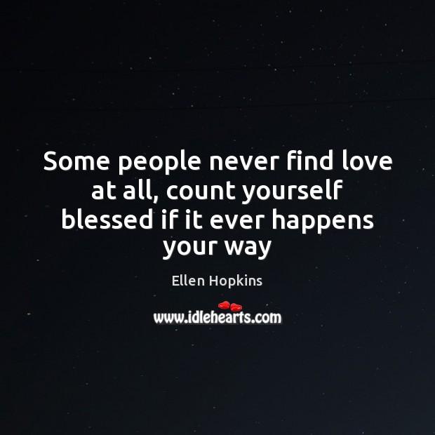 Picture Quote by Ellen Hopkins