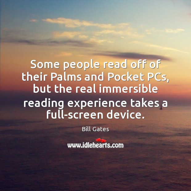 Some people read off of their Palms and Pocket PCs, but the Image